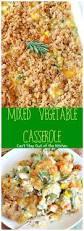 thanksgiving vegetable casseroles best 20 mixed vegetable casserole ideas on pinterest