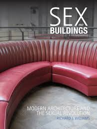 and buildings modern architecture and the sexual revolution