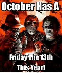 Friday The 13 Meme - october hasa friday the 13th friday meme on me me