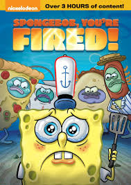spongebob you re fired now on dvd the mommyhood chronicles spongebob dvd