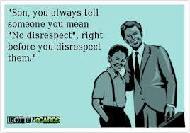 Disrespectful Memes - no disrespect
