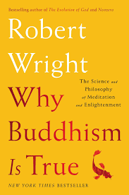 why buddhism is true the science and philosophy of meditation and