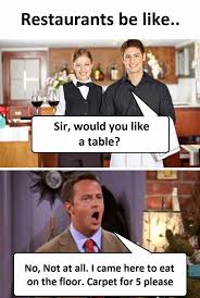 Restaurant Memes - dopl3r com memes restaurants be like il sir would you like a