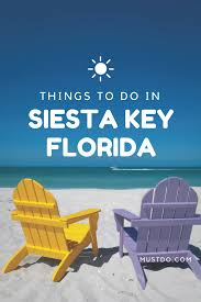 things to do in siesta key florida must do visitor guides