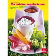 cuisine pour tous ma cuisine végétarienne pour tous les jours relié garance