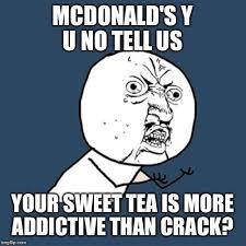 Sweet Tea Meme - y u no meme imgflip