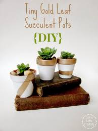 tiny gold leaf succulent planter pots easy diy just a little
