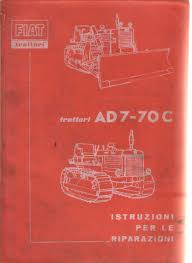 fiat crawler tractor ad7 70c service workshop manual