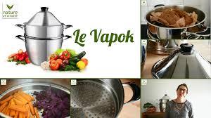 cuisine vapeur douce cuit vapeur douce vapok la cuisson saine à moins de 95 c