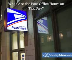 what are the post office hours on tax day 2017 saving advice