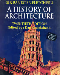 Dan Banister Sir Banister Fletchers A History Of Architecture 20th Edition