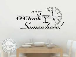 it u0027s 5 o u0027clock somewhere funny kitchen dining room wall sticker