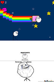 Nyan Cat Meme - forever alone nyan cat by mememaker122342 meme center