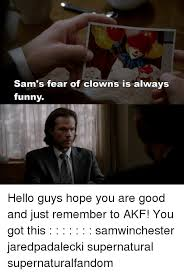 Funny Hello Meme - sam s fear of clowns is always funny hello guys hope you are good