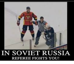 In Soviet Russia Meme - in soviet russia referee fights you meme on me me