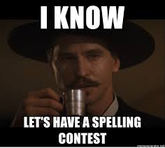 Spelling Meme - i know let s have a spelling contest doc holiday rumor meme