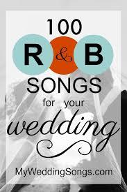 top 100 wedding songs best r b wedding songs top 100 song list 2017 my wedding songs
