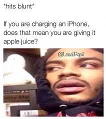 Meme What Does It Mean - dopl3r com memes hits blunt if you are charging an iphone