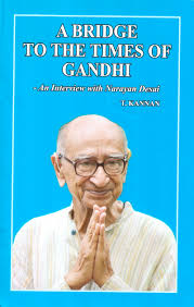 quotes by mahatma gandhi in gujarati a bridge to the times of gandhi u2013 an interview with narayan desai