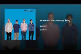 undone the sweater song lyrics undone the sweater song weezer rock 94 7 wozz wausau