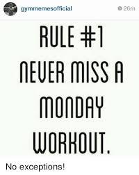 Monday Workout Meme - 25 best memes about monday workout monday workout memes