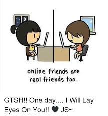 Real Friend Meme - online friend memes friend best of the funny meme