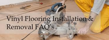 vinyl flooring installation and removal faqs the flooring