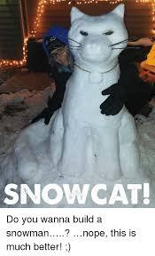 Do You Want To Build A Snowman Meme - 25 best memes about wanna build a snowman wanna build a