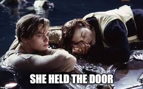 Titanic Door Meme - image tagged in hold the door hodor game of thrones titanic imgflip