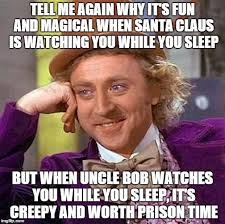 Watching You Meme - me again why it s fun and magical when santa claus is watching you