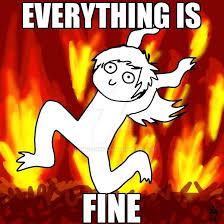 Everything Is Fine Meme - everything is fine meme by nisune nko on deviantart