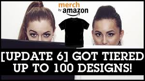 merch by amazon update 6 just got tiered up to 100 designs