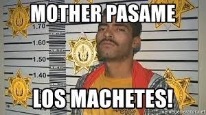 El Ferras Meme - mother pasame los machetes el ferras la neta padre meme generator