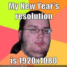 New Years Resolution Meme - my new year s resolution is 1920x1080 memebase funny memes