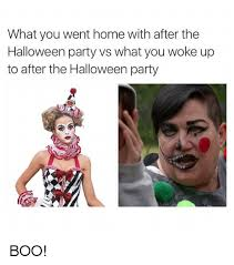 Halloween Party Meme - what you went home with after the halloween party vs what you woke