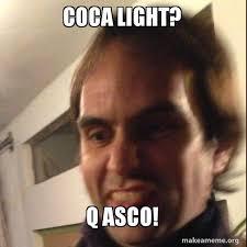 Meme Asco - coca light q asco make a meme