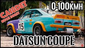 datsun race car datsun 1200 coupe race track car ca18det turbo boost rev 0 60