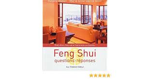 feng shui au bureau amazon fr feng shui questions réponses bien être chez soi et
