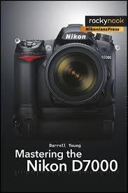 mastering the nikon d7000 rocky nookrocky nook