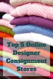 designer consignment top 5 online designer consignment stores