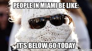 Memes Cold Weather - weather in miami