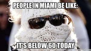 Cold Meme - weather in miami