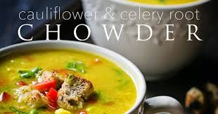 confessions of a foodie cauliflower and celery root chowder