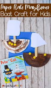 first thanksgiving for kids paper plate mayflower thanksgiving craft with pete the cat easy