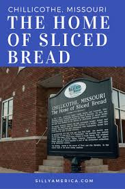 Kitchen Collection Chillicothe Ohio The Home Of Sliced Bread Chillicothe Missouri Silly America