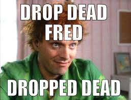 Fred Meme - drop dead fred quickmeme