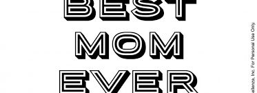 best mom ever u201d printable mother u0027s day coloring sheets