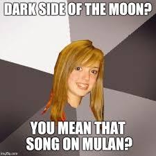 Mulan Meme - musically oblivious 8th grader meme imgflip