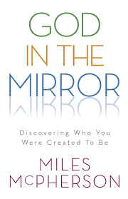 amazon com god in the mirror discovering who you were created to