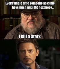 Tony Stark Meme - even iron man can t escape george r r martin memebase funny memes